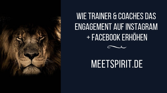 Wie Trainer & Coaches das Engagement auf Instagram + Facebook erhöhen